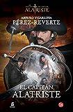 El capitán Alatriste (Las Aventuras Del Capitan Alatriste) (Spanish Edition)