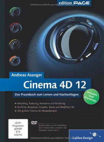 Cinema 4D 12: Das Praxisbuch zum Lernen und Nachschlagen (Galileo Design)
