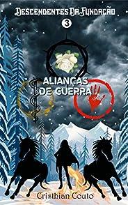 Alianças de Guerra (Descendentes Da Fundação Livro 3)