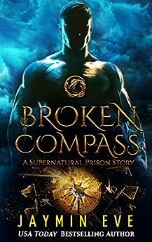 Broken Compass: A Supernatural Prison Story by [Eve, Jaymin]