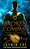 Broken Compass: A Supernatural Prison Story