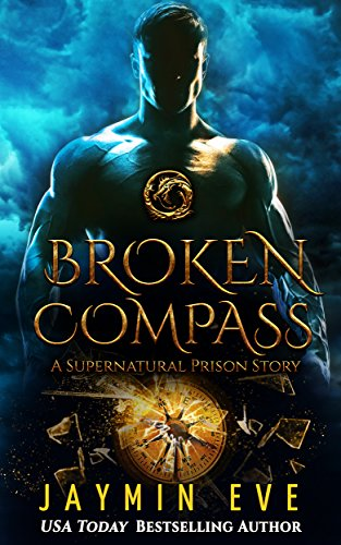 Broken Compass: Supernatural Prison Story 1 by [Eve, Jaymin]