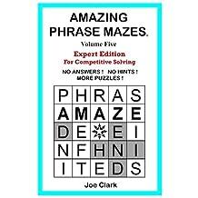 Amazing Phrase Mazes: Volume Five