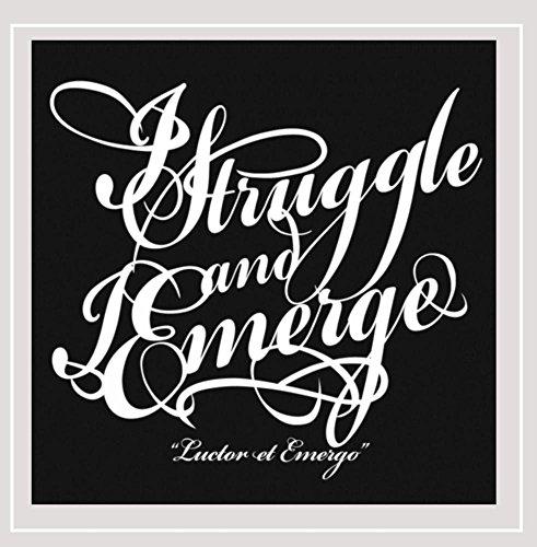 I Struggle and I Emerge (Luctor Et Emergo) [Explicit]