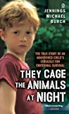 They Cage the Animals at Night, Jennings Burch and Jennings Michael Burch, 0808565656