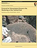 Protocols for Paleontological Resource Site Monitoring at Zion National Park, Erica C. Clites and Vincent L. Santucci, 1494421178