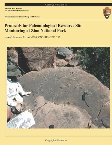 protocols-for-paleontological-resource-site-monitoring-at-zion-national-park-natural-resource-report-nps-zion-nrr-2012-595