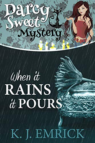 When it Rains it Pours (A Darcy Sweet Cozy Mystery Book 25) by [Emrick, K.J.]