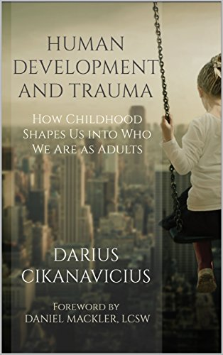 com human development and trauma how childhood shapes us