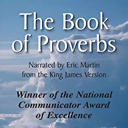 The Book of Proverbs: The Wisdom of Solomon