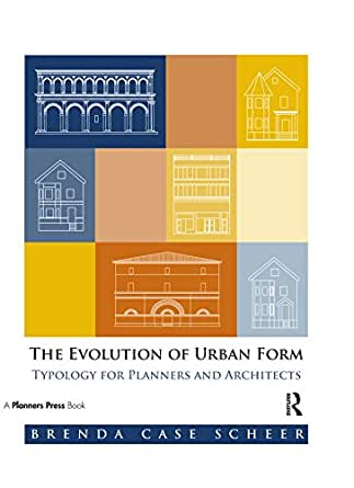 Amazon Com The Evolution Of Urban Form Typology For Planners And