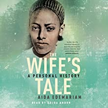The Wife's Tale Audiobook by Aida Edemariam Narrated by Adjoa Andoh