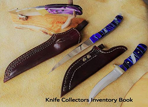 Knife Collectors Inventory Book: Catalog and record your valuable knife collection