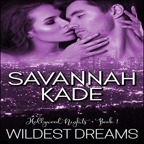 Wildest Dreams: Hollywood Nights, Book 1