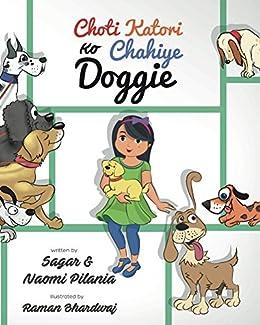 Choti Katori Ko Chahiye Doggie: Choti Katori Wants a Doggie by [Pilania, Naomi, Pilania, Sagar]