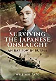 img - for Surviving the Japanese Onslaught: An RAF PoW in Burma book / textbook / text book