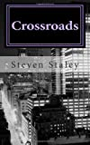 Crossroads, Steven Staley, 1463663986
