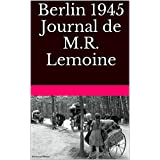 Berlin 1945: Journal de M.R. Lemoine (French Edition)
