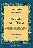 Annali Dell'islām, Vol. 2: Dall'anno 7. Al 12. H.; Con Tre Carte Geografiche, Due Piante, Parecchie Illustrazioni E l'Indice Alfabetico Dei Volumi I. E II (Classic Reprint) (Italian Edition)