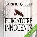 Purgatoire des innocents | Livre audio Auteur(s) : Karine Giebel Narrateur(s) : Sylvain Agaësse