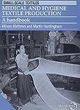 Medical and Hygiene Textile Production: A Handbook (International Development)
