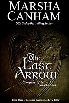 The Last Arrow (The Medieval Trilogy Book 3) by [Canham, Marsha]