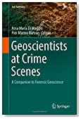 Geoscientists at Crime Scenes: A Companion to Forensic Geoscience (Soil Forensics)