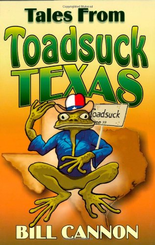 Tales From Toadsuck Texas
