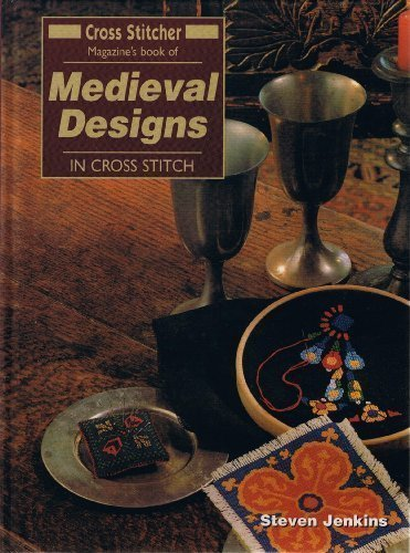 """Cross Stitcher"" Magazine's Book of Medieval Designs in Cros"