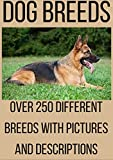 DOG BREED ENCYCLOPEDIA: Dog breeds, Dog training, Dog names and Dog descriptions with dog breeds history. Over 250 diferent dog breed types.