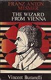 The Wizard from Vienna: Franz Anton Mesmer