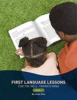 The well trained mind a guide to classical education at home first language lessons for the well trained mind level 1 second edition fandeluxe Images