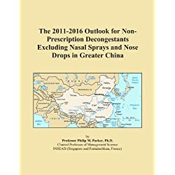 The 2011-2016 Outlook for Non-Prescription Decongestants Excluding Nasal Sprays and Nose Drops in Greater China