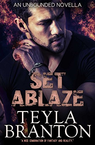 Set Ablaze (Unbounded Book 9) by [Branton, Teyla]