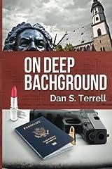 On Deep Bachground: A novel of mayhem, murder, music & romance during the Bachfest Leipzig 2000 Paperback