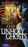 """""""Unholy Ghosts"""" av Stacia Kane"""