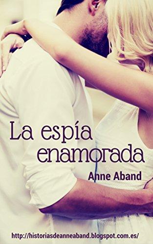 Descargar Libro La Espía Enamorada Anne Aband
