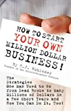 How to Start Your Own Million Dollar Business, T. J. Rohleder, 1933356022