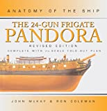 The 24-Gun Frigate Pandora, John McKay and Ron Coleman, 0851778941