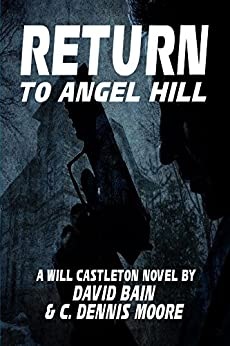 Return to Angel Hill: A Will Castleton Novel (Will Castleton (Paranormal Detective)) by [Bain, David, Moore, C. Dennis]