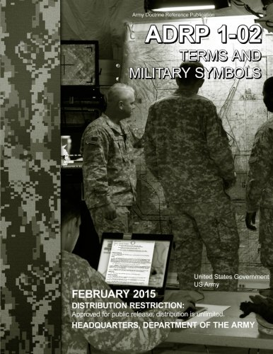 Army Doctrine Reference Publication ADRP 1-02 Terms and Military Symbols February 2015