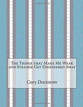 book cover of The Things that Make Me Weak and Strange Get Engineered Away