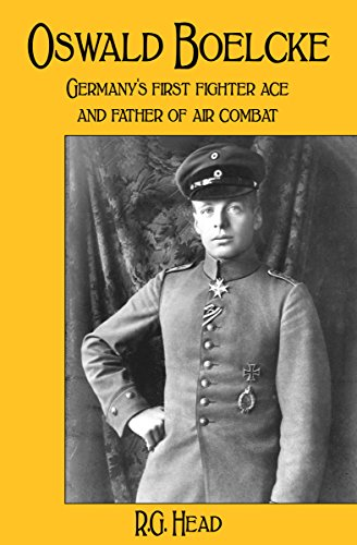 (Oswald Boelcke: Germany's First Fighter Ace and Father of Air Combat)