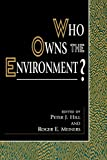 img - for Who Owns the Environment? (The Political Economy Forum) book / textbook / text book