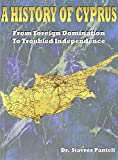 img - for A History of Cyprus: From Foreign Domination to Troubled Independence book / textbook / text book