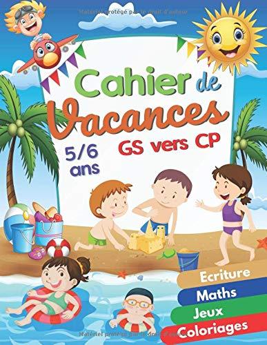 Cahier de Vacances GS vers CP: Cahier de vacances GS vers CP | Jeux Éducatifs + Diplôme | Cahier d'Activités Maternelle GS & CP | Livre de Jeux pour Enfants 5/6 ans | 120 Pages.