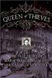 Queen of Thieves: The True Story of