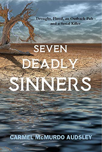 Book: Seven Deadly Sinners - Drought, Flood, an Outback Pub - and a Serial Killer by Carmel McMurdo Audsley