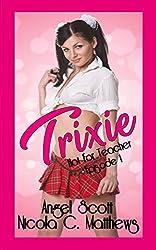 Trixie (Hot for Teacher Book 1)