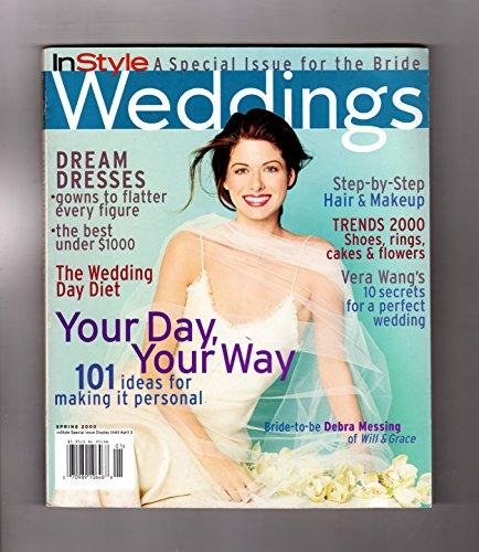 (Weddings - A Special Issue for the Bride from InStyle Magazine. Spring, 2000. Debra Messing Cover. Vera Wang, Peri Gilpin, Tamala Jones, Donna Karan, Oscar de la Renta, Colin Cowie)